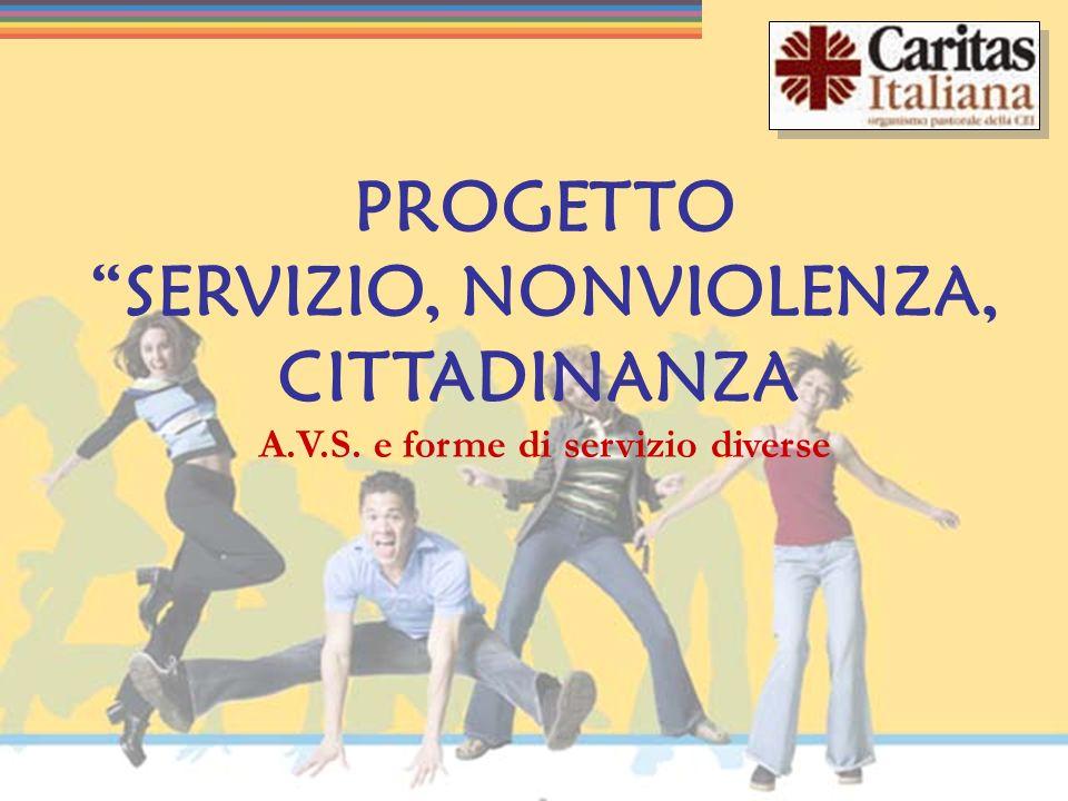 PROGETTO SERVIZIO, NONVIOLENZA, CITTADINANZA A.V.S. e forme di servizio diverse