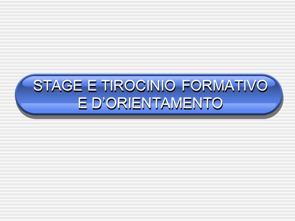 STAGE E TIROCINIO FORMATIVO E DORIENTAMENTO