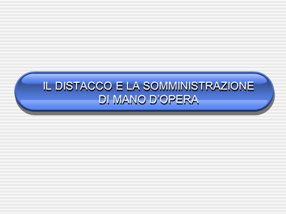 IL DISTACCO E LA SOMMINISTRAZIONE DI MANO DOPERA