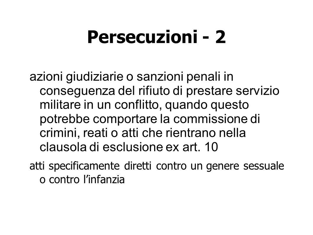 Persecuzioni - 2 azioni giudiziarie o sanzioni penali in conseguenza del rifiuto di prestare servizio militare in un conflitto, quando questo potrebbe comportare la commissione di crimini, reati o atti che rientrano nella clausola di esclusione ex art.