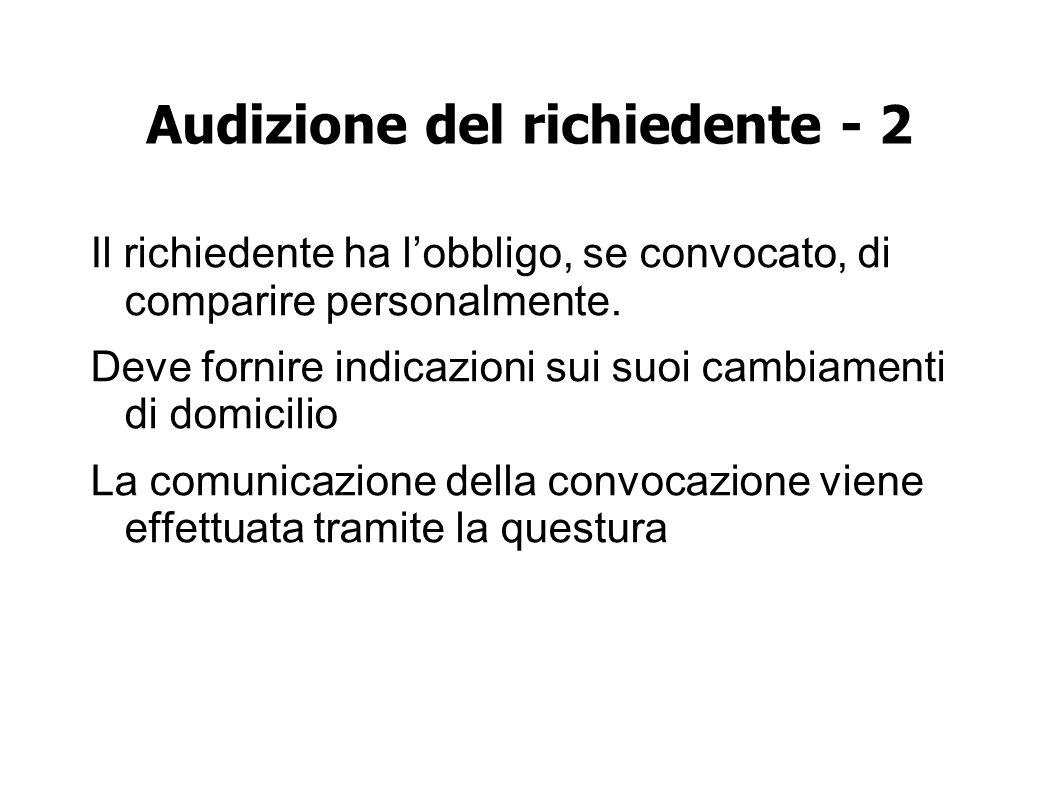 Audizione del richiedente - 2 Il richiedente ha lobbligo, se convocato, di comparire personalmente.