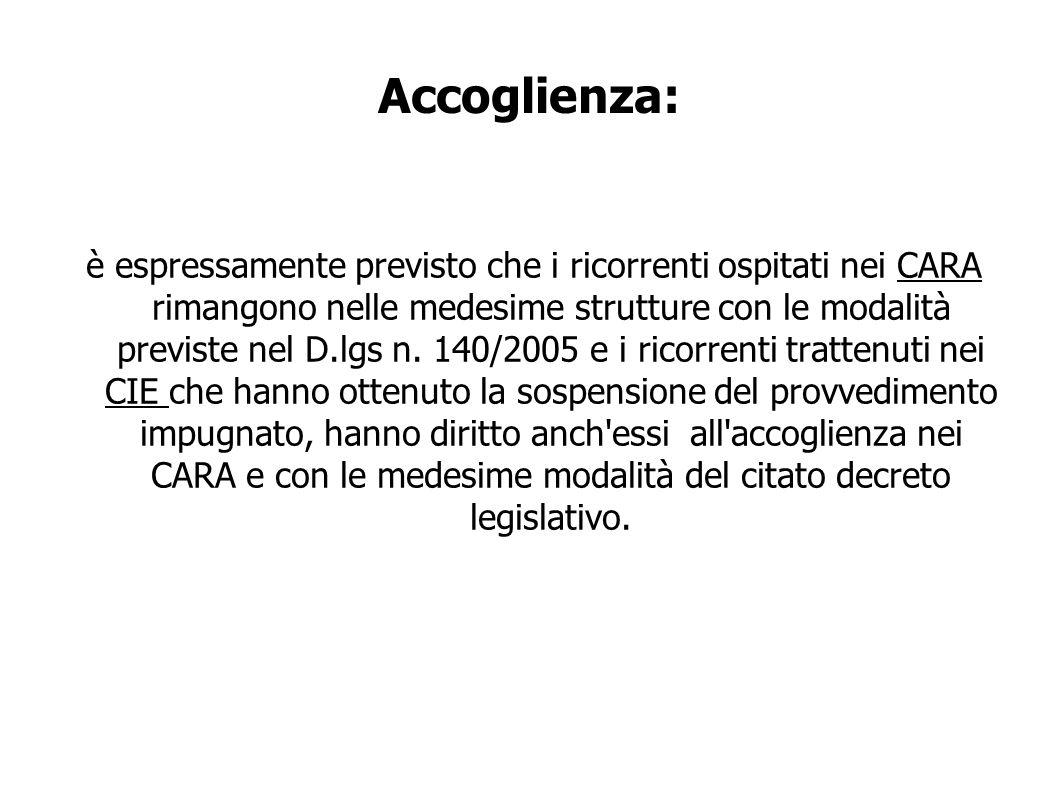 Accoglienza: è espressamente previsto che i ricorrenti ospitati nei CARA rimangono nelle medesime strutture con le modalità previste nel D.lgs n.