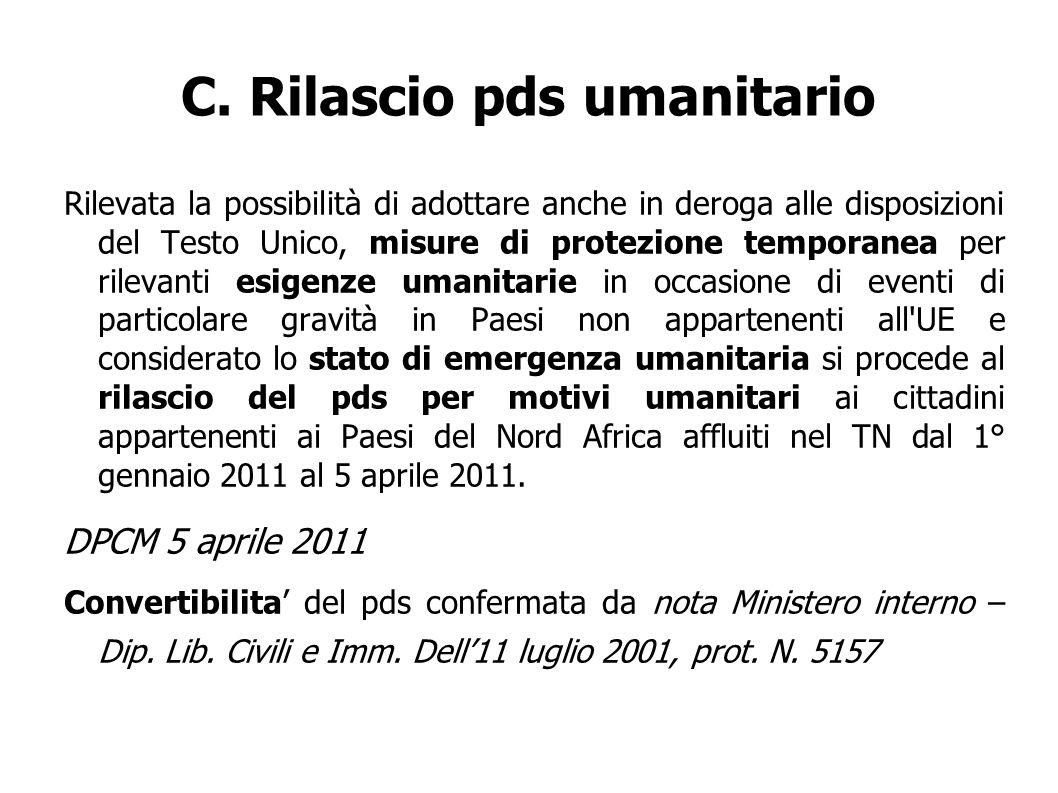C. Rilascio pds umanitario Rilevata la possibilità di adottare anche in deroga alle disposizioni del Testo Unico, misure di protezione temporanea per