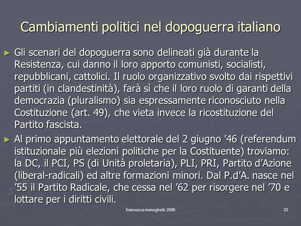 francesca meneghetti 200622 Cambiamenti politici nel dopoguerra italiano Gli scenari del dopoguerra sono delineati già durante la Resistenza, cui dann