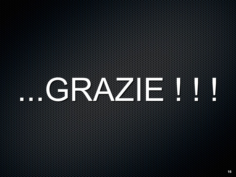 ... GRAZIE ! ! ! 16