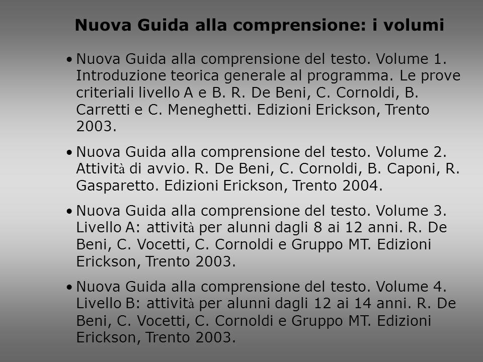 Nuova Guida alla comprensione del testo. Volume 1. Introduzione teorica generale al programma. Le prove criteriali livello A e B. R. De Beni, C. Corno