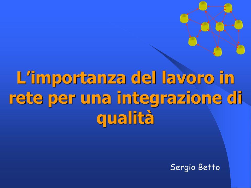 Sergio Betto Limportanza del lavoro in rete per una integrazione di qualità