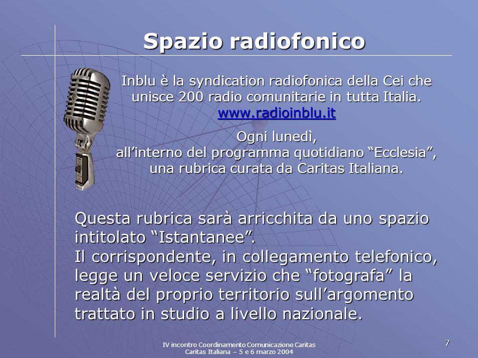 7 Spazio radiofonico Inblu è la syndication radiofonica della Cei che unisce 200 radio comunitarie in tutta Italia.