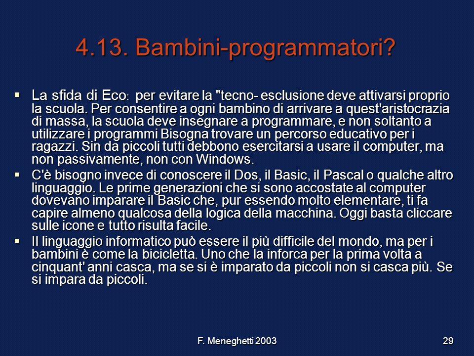 F. Meneghetti 200329 4.13. Bambini-programmatori? La sfida di Eco : p er evitare la