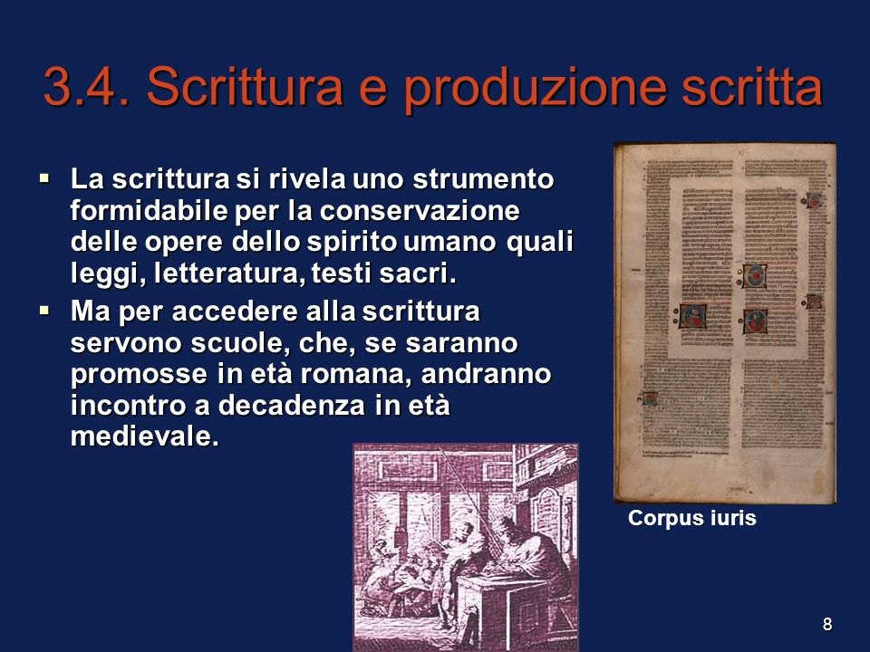 F. Meneghetti 20038 3.4. Scrittura e produzione scritta La scrittura si rivela uno strumento formidabile per la conservazione delle opere dello spirit
