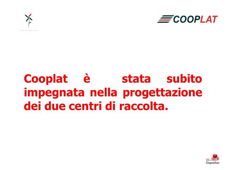 Cooplat è stata subito impegnata nella progettazione dei due centri di raccolta.