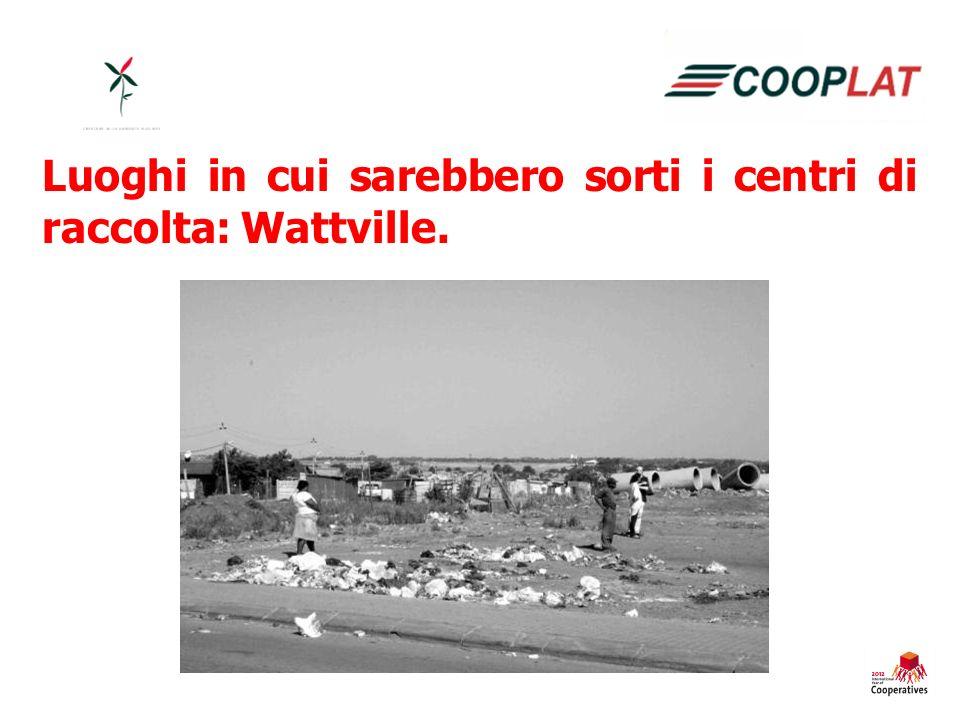 Luoghi in cui sarebbero sorti i centri di raccolta: Wattville.
