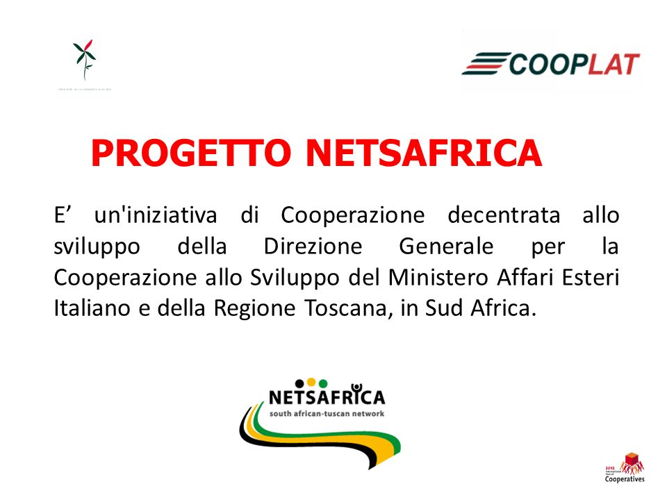 E un iniziativa di Cooperazione decentrata allo sviluppo della Direzione Generale per la Cooperazione allo Sviluppo del Ministero Affari Esteri Italiano e della Regione Toscana, in Sud Africa.