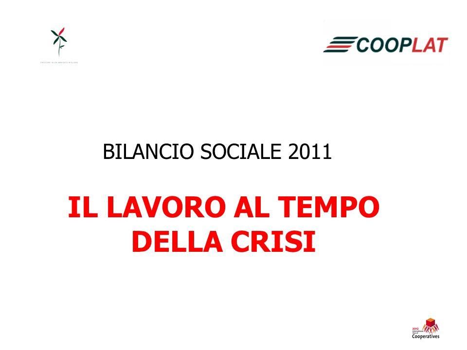 BILANCIO SOCIALE 2011 IL LAVORO AL TEMPO DELLA CRISI