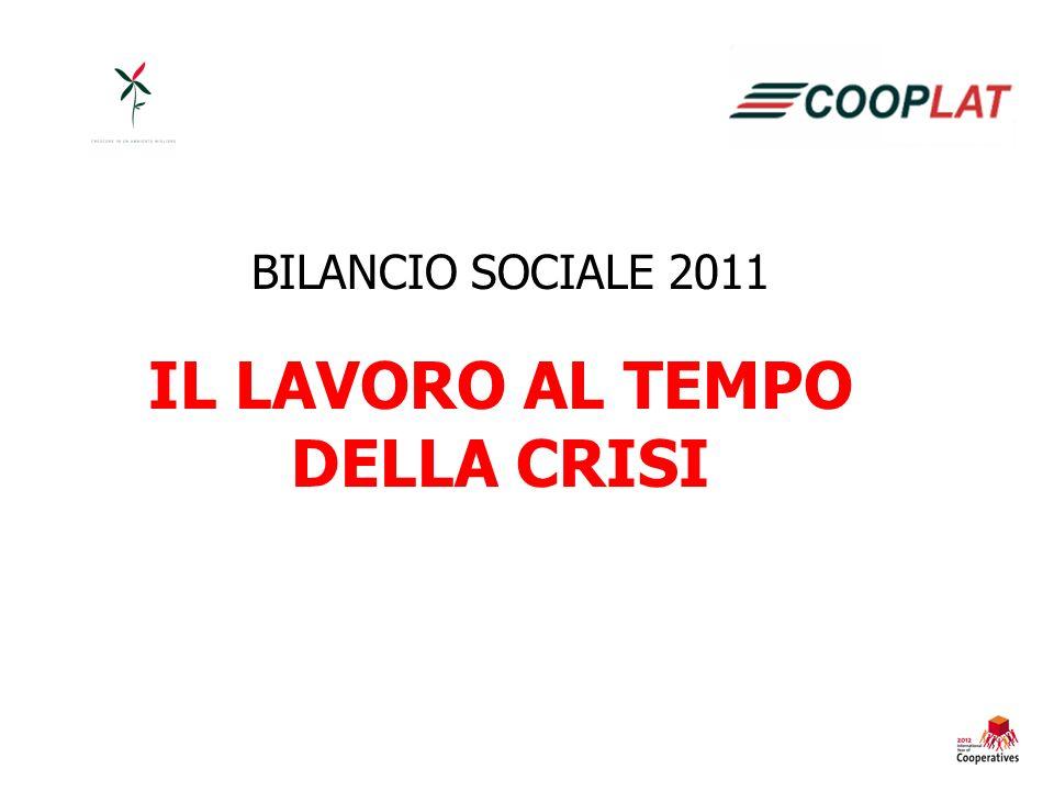 IL LAVORO AL TEMPO DELLA CRISI BILANCIO SOCIALE 2011