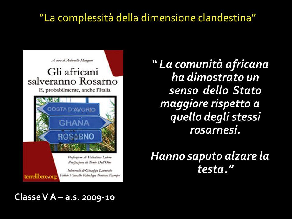 Classe V A – a.s.2009-10 La complessità della dimensione clandestina ….