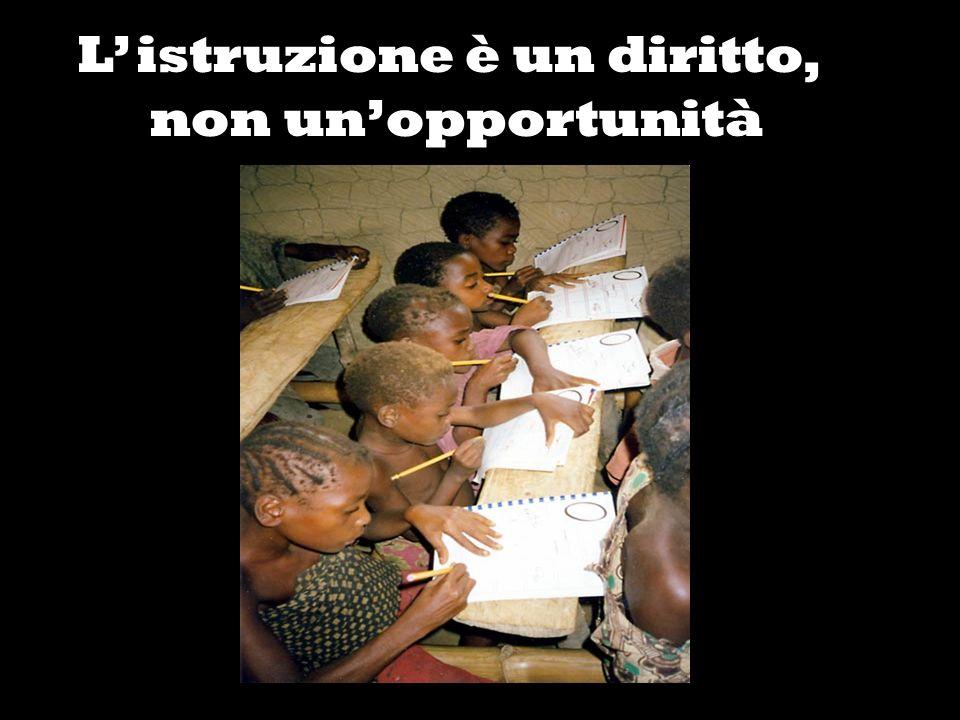 L istruzione è un diritto, non unopportunità