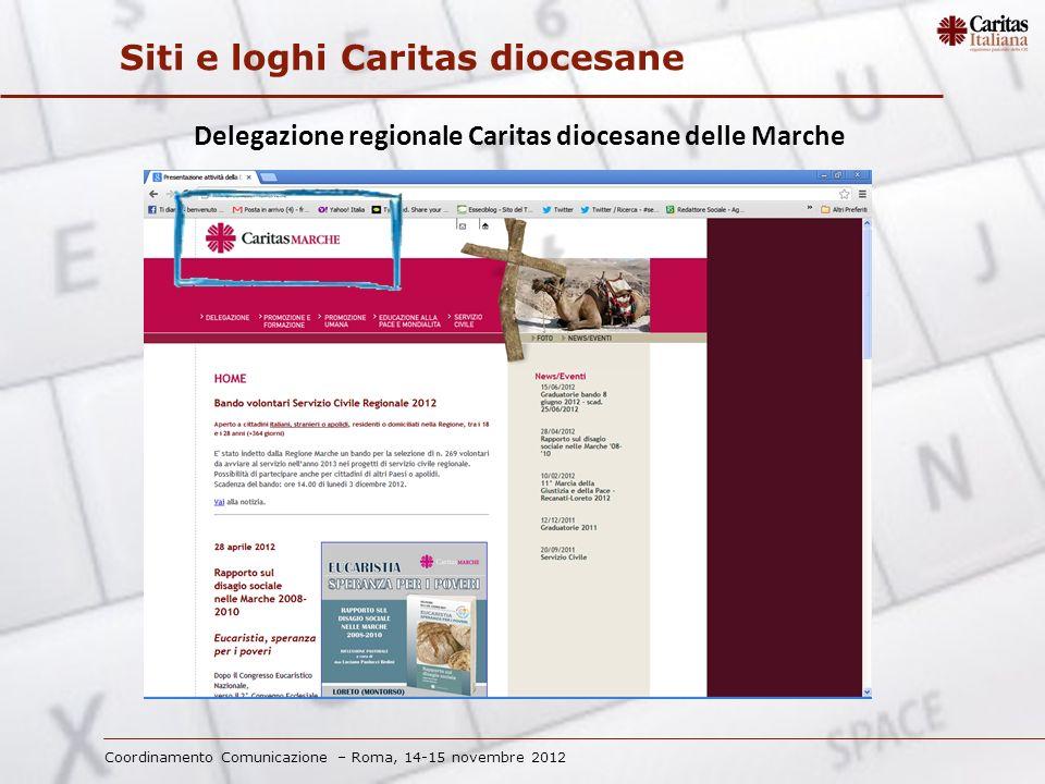 Coordinamento Comunicazione – Roma, 14-15 novembre 2012 Siti e loghi Caritas diocesane Delegazione regionale Caritas diocesane delle Marche