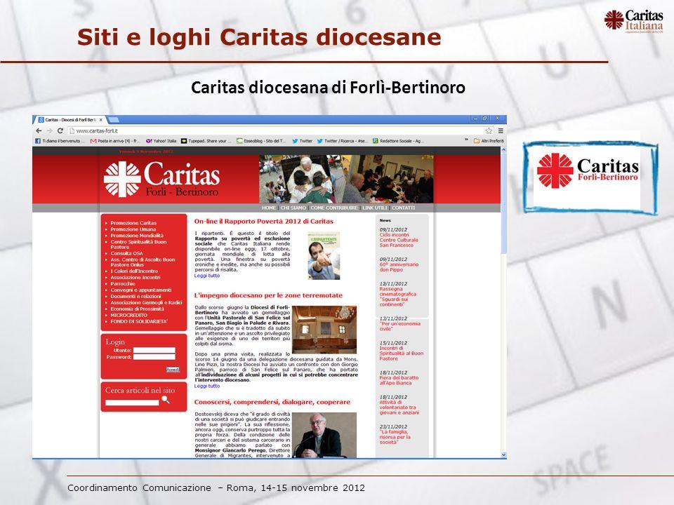 Coordinamento Comunicazione – Roma, 14-15 novembre 2012 Siti e loghi Caritas diocesane Caritas diocesana di Forlì-Bertinoro