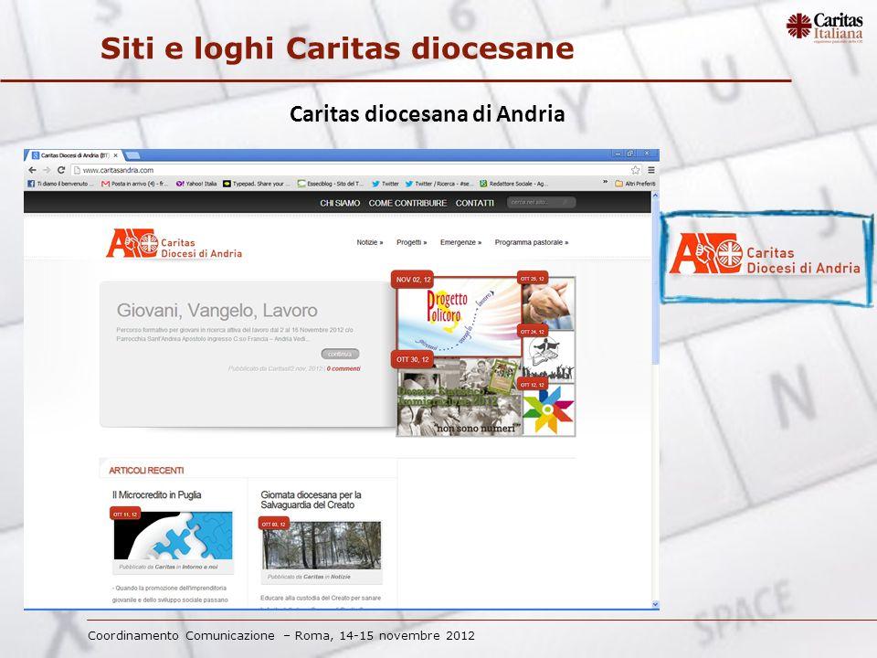 Coordinamento Comunicazione – Roma, 14-15 novembre 2012 Siti e loghi Caritas diocesane Caritas diocesana di Andria