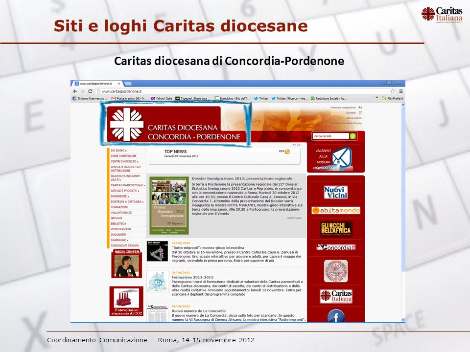 Coordinamento Comunicazione – Roma, 14-15 novembre 2012 Siti e loghi Caritas diocesane Caritas diocesana di Concordia-Pordenone
