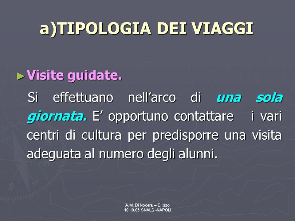 A.M.Di Nocera – E. Izzo 10.10.05 SNALS -NAPOLI Visite guidate.