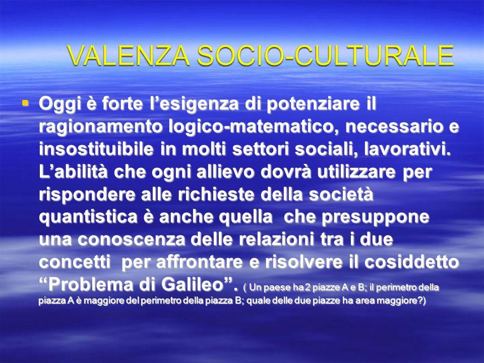 Oggi è forte lesigenza di potenziare il ragionamento logico-matematico, necessario e insostituibile in molti settori sociali, lavorativi. Labilità che