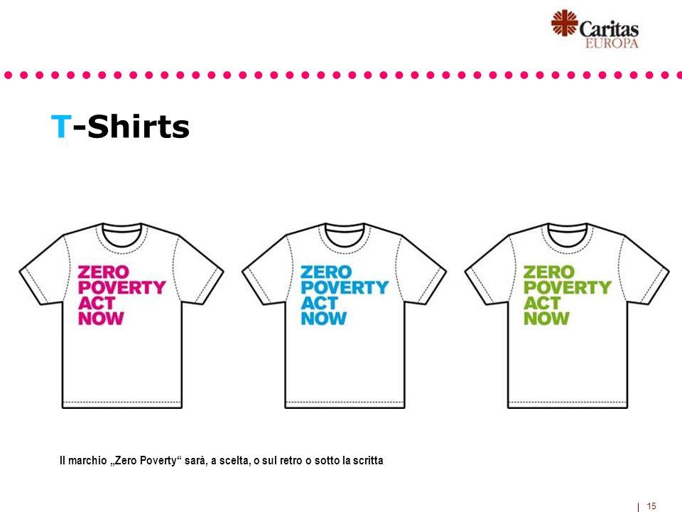 15 T-Shirts Il marchio Zero Poverty sarà, a scelta, o sul retro o sotto la scritta