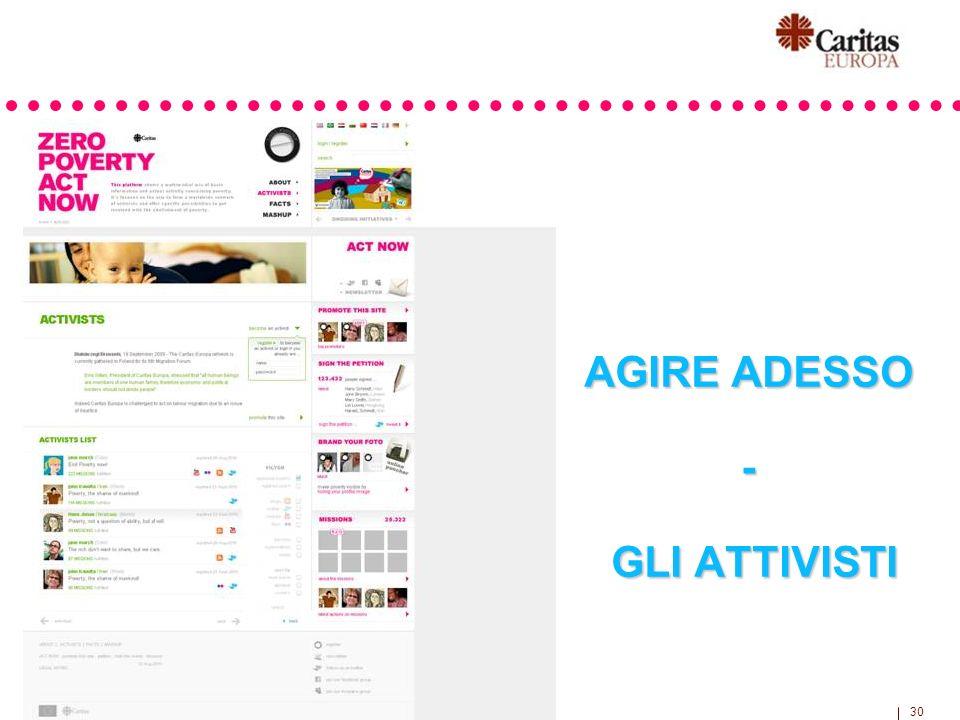 30 AGIRE ADESSO - GLI ATTIVISTI