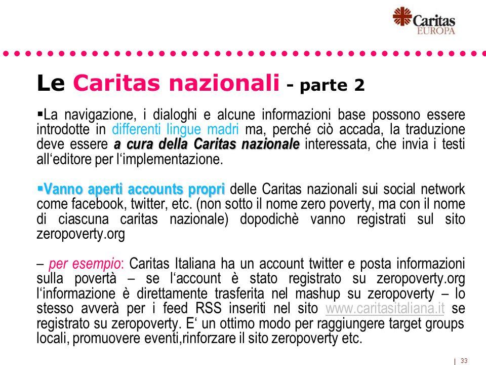 33 a cura della Caritas nazionale La navigazione, i dialoghi e alcune informazioni base possono essere introdotte in differenti lingue madri ma, perch