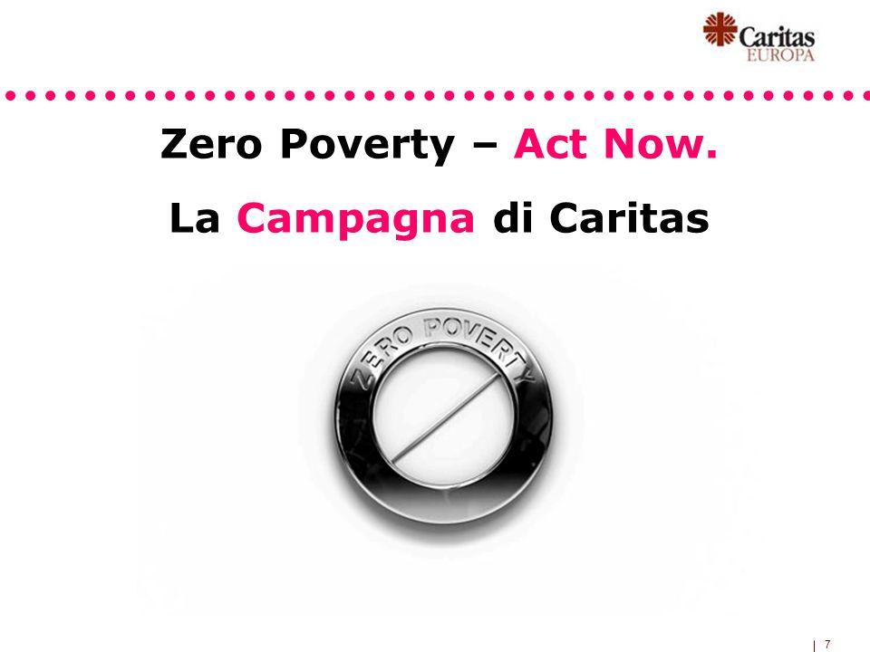 18 Gli Eventi Facciamo vivere Zero poverty (vedi il manuale per capire come organizzare) 10 milioni di stelle Eventi ecclesiali I concerti Zero poverty Una corsa attraverso lEuropa ….