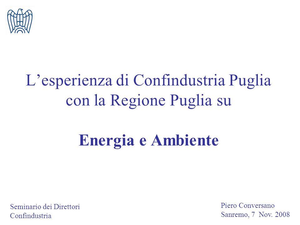 Lesperienza di Confindustria Puglia con la Regione Puglia su Energia e Ambiente Seminario dei Direttori Confindustria Piero Conversano Sanremo, 7 Nov.