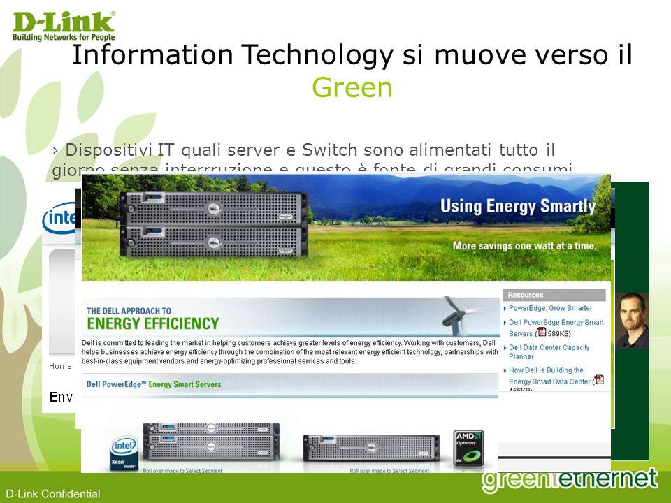 I prodotti di Networking pesano per ¼ del totale di energia consumata da dispositivi IT.* E fondamentale che i prodotti di Networking implementino il concetto di GREEN.