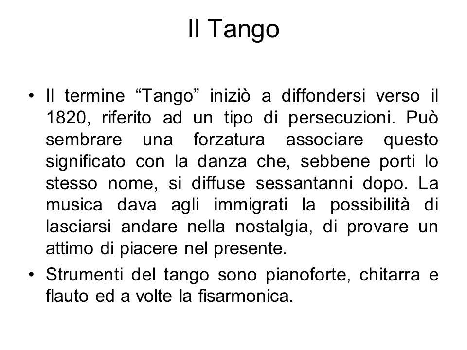 Il Tango Il termine Tango iniziò a diffondersi verso il 1820, riferito ad un tipo di persecuzioni. Può sembrare una forzatura associare questo signifi