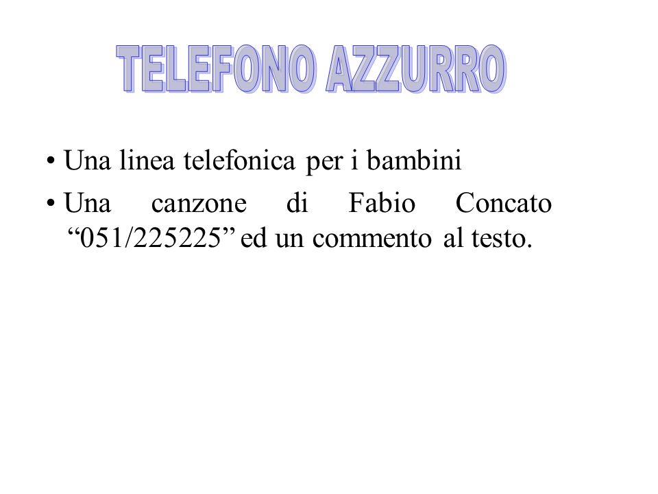 Una linea telefonica per i bambini Una canzone di Fabio Concato 051/225225 ed un commento al testo.