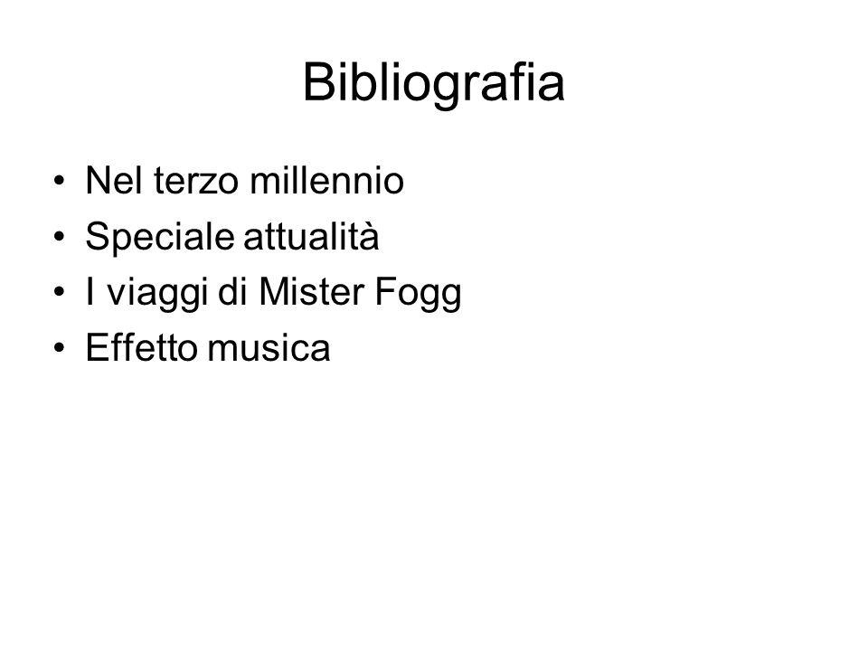 Bibliografia Nel terzo millennio Speciale attualità I viaggi di Mister Fogg Effetto musica