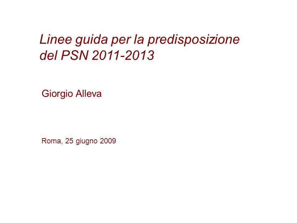 Linee guida per la predisposizione del PSN 2011-2013 Giorgio Alleva Roma, 25 giugno 2009