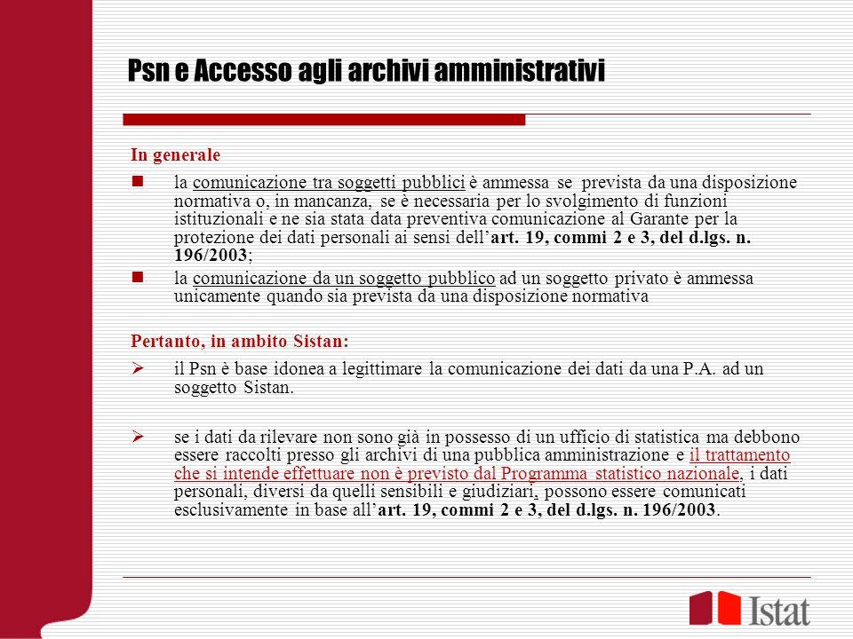 Psn e Accesso agli archivi amministrativi In generale la comunicazione tra soggetti pubblici è ammessa se prevista da una disposizione normativa o, in