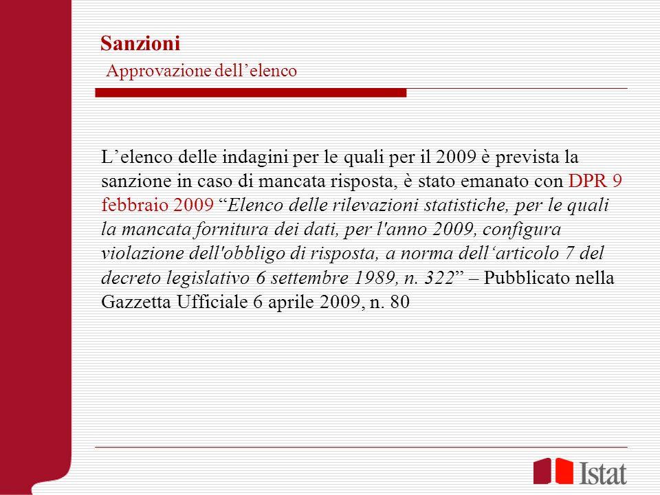 Sanzioni Approvazione dellelenco Lelenco delle indagini per le quali per il 2009 è prevista la sanzione in caso di mancata risposta, è stato emanato c