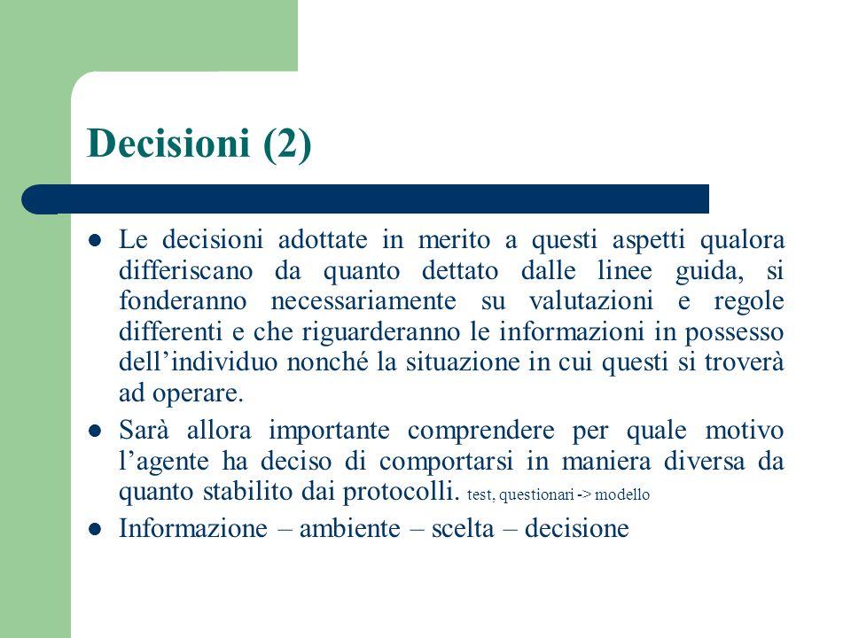 Decisioni (2) Le decisioni adottate in merito a questi aspetti qualora differiscano da quanto dettato dalle linee guida, si fonderanno necessariamente