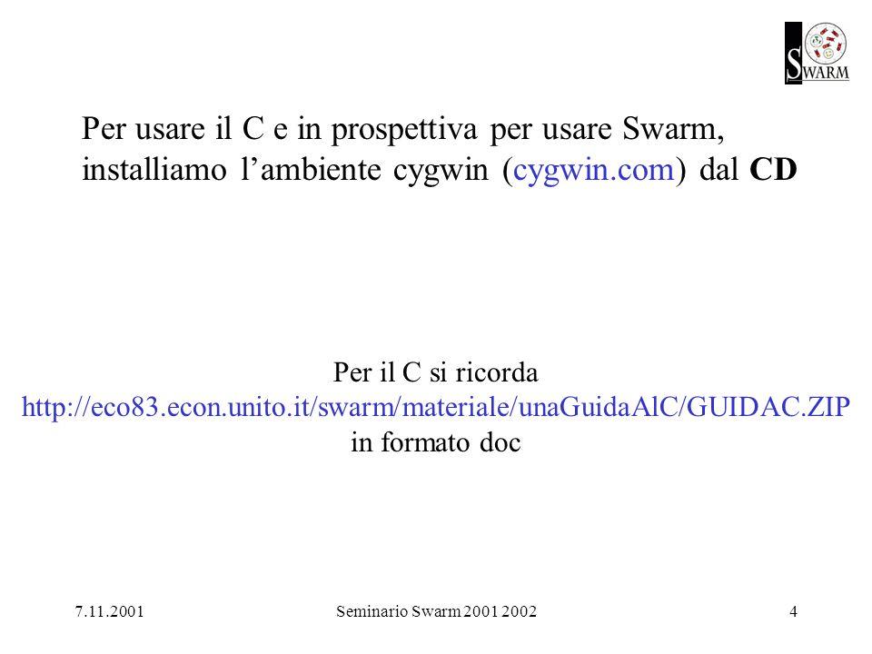 7.11.2001Seminario Swarm 2001 20025 Installazione di cygwin dal CD