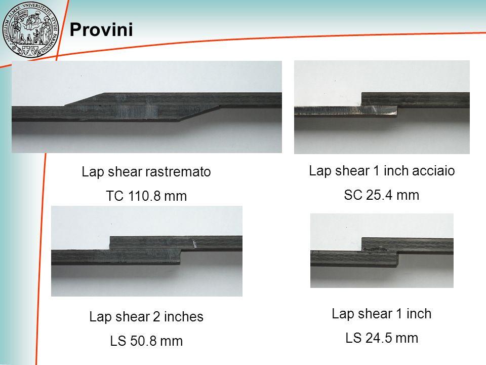 Provini Lap shear rastremato TC 110.8 mm Lap shear 2 inches LS 50.8 mm Lap shear 1 inch LS 24.5 mm Lap shear 1 inch acciaio SC 25.4 mm