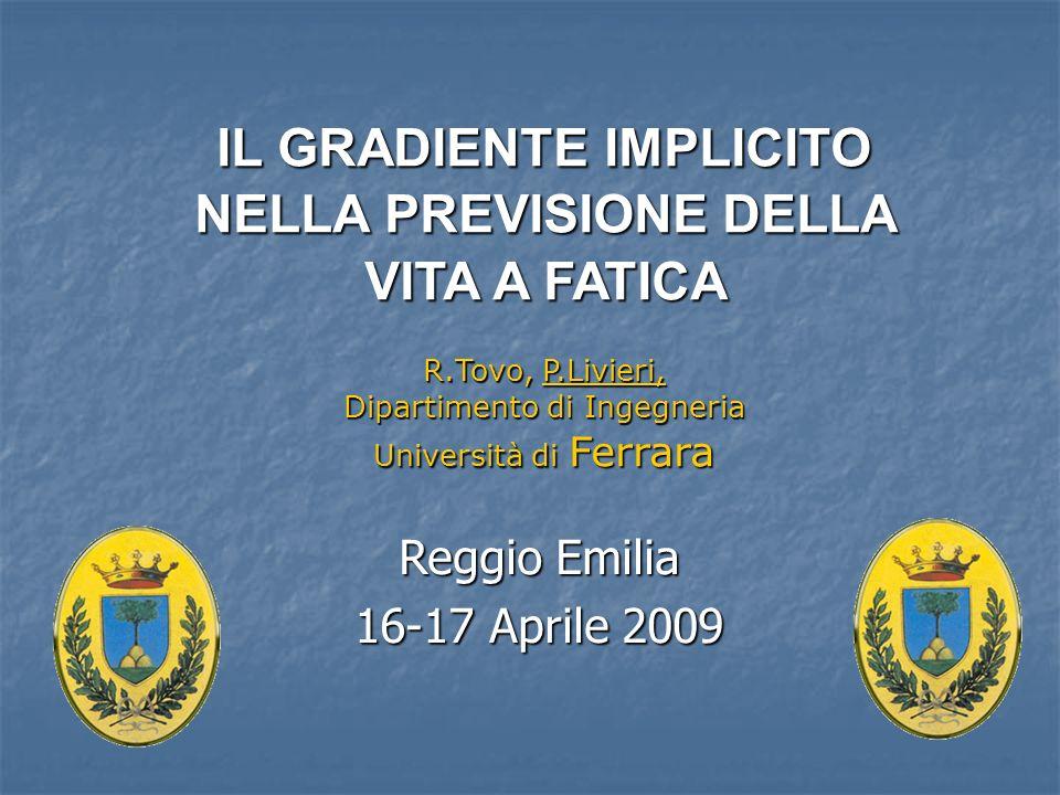 IL GRADIENTE IMPLICITO NELLA PREVISIONE DELLA VITA A FATICA R.Tovo, P.Livieri, Dipartimento di Ingegneria Università di Ferrara IL GRADIENTE IMPLICITO