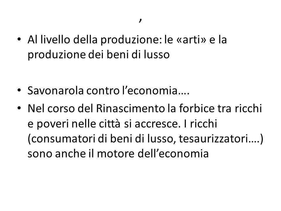 , Al livello della produzione: le «arti» e la produzione dei beni di lusso Savonarola contro leconomia….