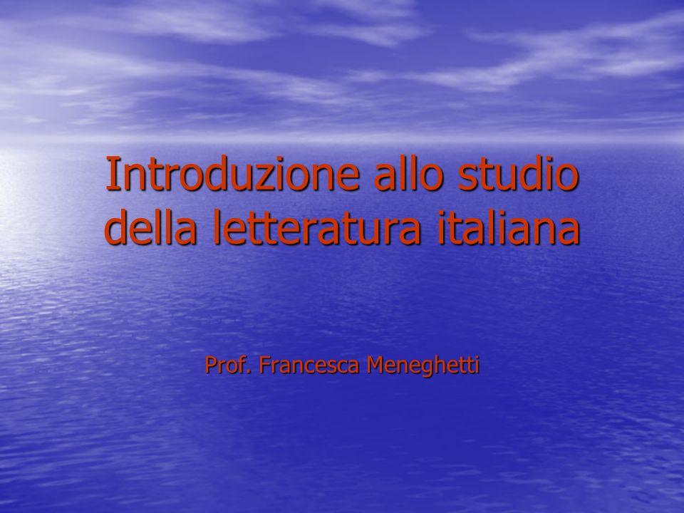 Introduzione allo studio della letteratura italiana Prof. Francesca Meneghetti