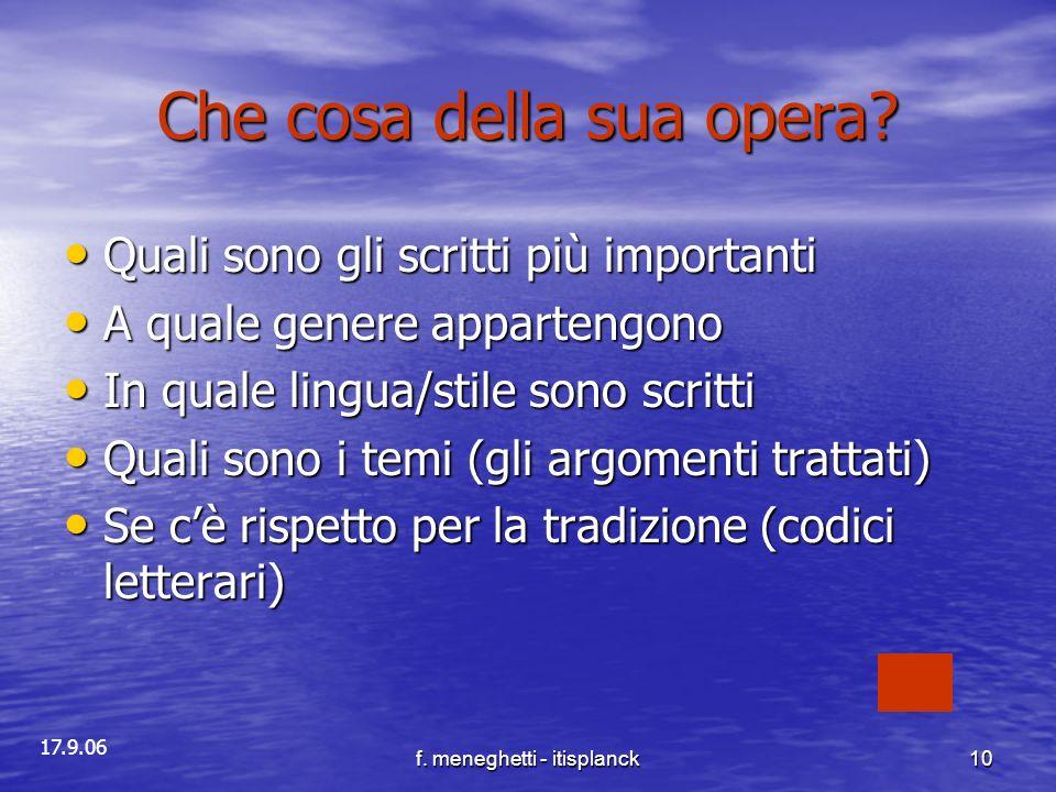 17.9.06 f. meneghetti - itisplanck10 Che cosa della sua opera? Quali sono gli scritti più importanti Quali sono gli scritti più importanti A quale gen
