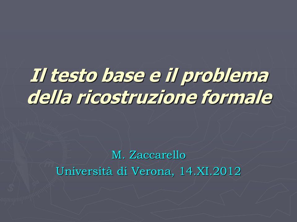 Il testo base e il problema della ricostruzione formale M.