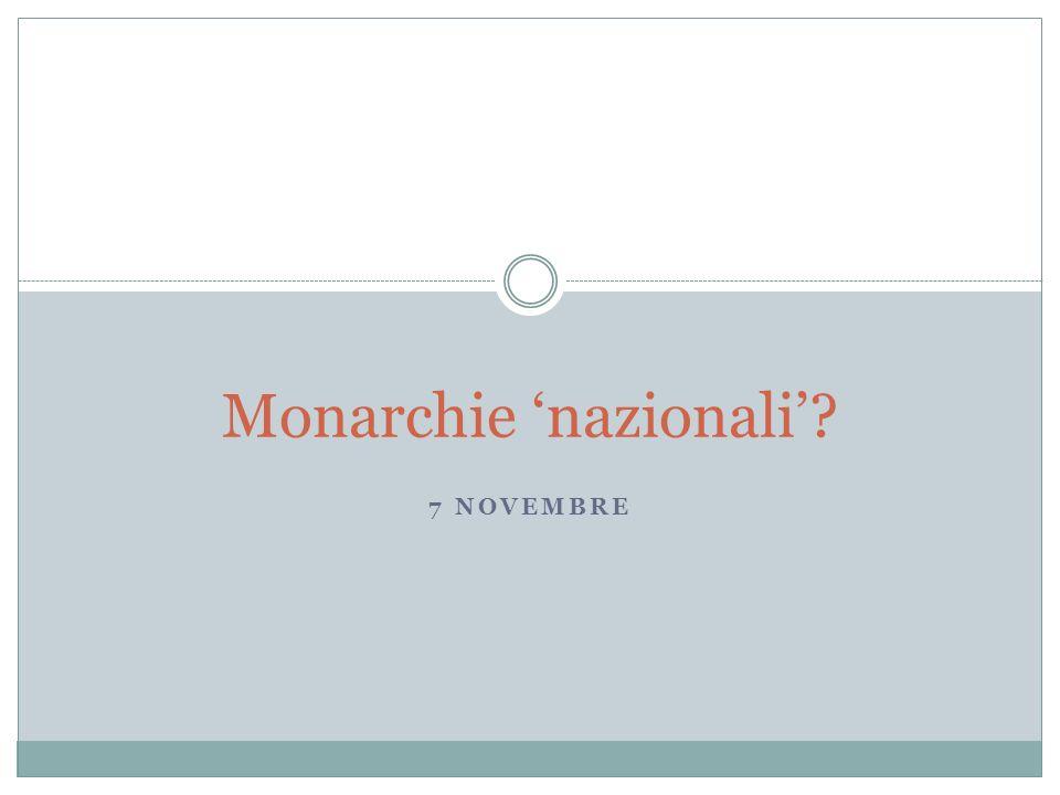 7 NOVEMBRE Monarchie nazionali?