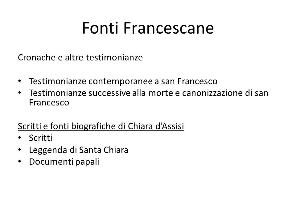 Cronache e altre testimonianze Testimonianze contemporanee a san Francesco Testimonianze successive alla morte e canonizzazione di san Francesco Scrit