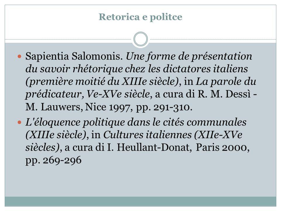 Retorica e politce Sapientia Salomonis. Une forme de présentation du savoir rhétorique chez les dictatores italiens (première moitié du XIIIe siècle),
